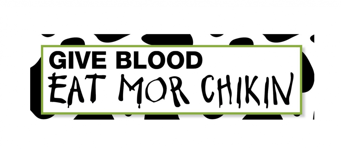 Give Blood, Eat Mor Chikin